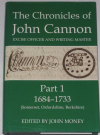 The Chronicles of John Cannon - Excise Officer and Writing Master Part 1, 1684-1733 (Somerset, Oxfordshire, Berkshire), edited by John Money